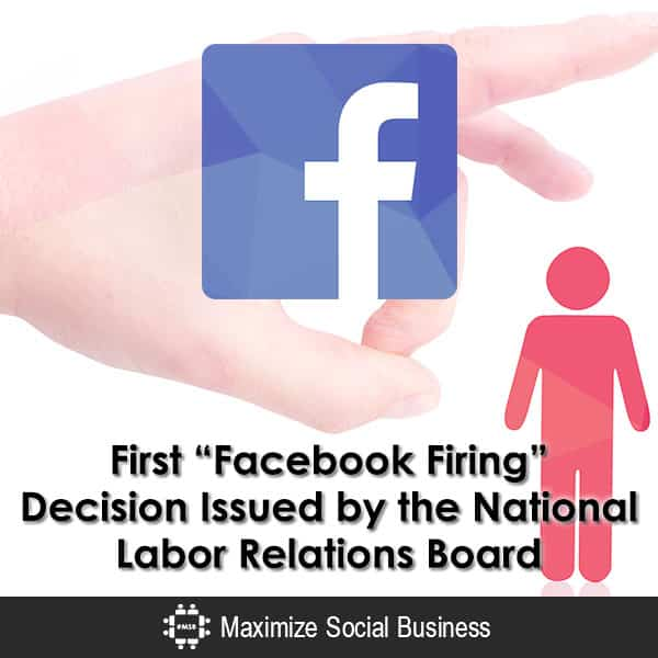 first facebook firing decision issued by the national labor relations board social media and