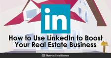How to Use LinkedIn to Boost Your Real Estate Business