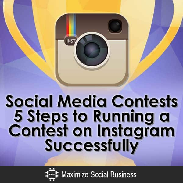 Social Media Contests: 5 Steps to Running a Contest on Instagram Successfully Instagram Social Media Contests  Social-Media-Contests-5-Steps-to-Running-a-Contest-on-Instagram-Successfully-V1-copy