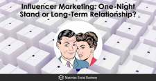 Influencer Marketing: Will You Have a One-Night Stand or a Long-Term Relationship?
