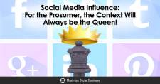 Social Media Influence: For the Prosumer, the Context Will Always be the Queen!