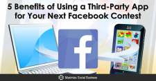 5 Benefits of Using a Third-Party App for Your Next Facebook Contest