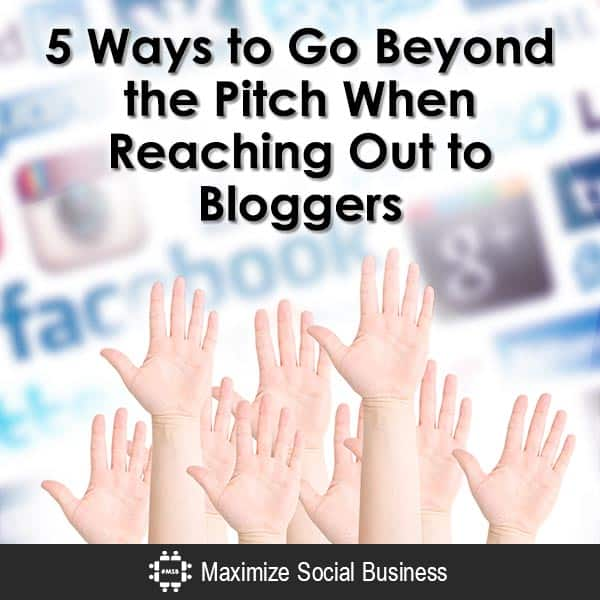 5 Ways to Go Beyond the Pitch When Reaching Out to Bloggers Blogger Outreach  5-Ways-to-Go-Beyond-the-Pitch-When-Reaching-Out-to-Bloggers-V3