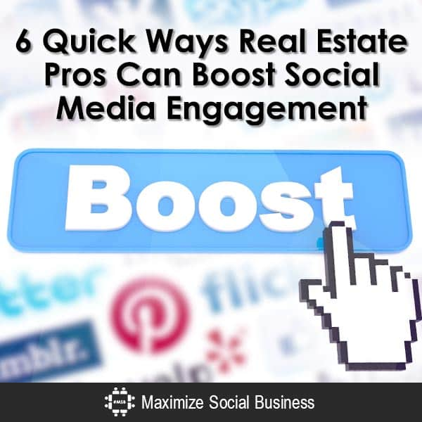 6-Quick-Ways-Real-Estate-Pros-Can-Boost-Social-Media-Engagement-V2
