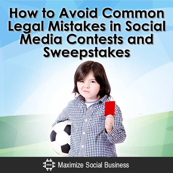 How-to-Avoid-Common-Legal-Mistakes-in-Social-Media-Contests-and-Sweepstakes-V3