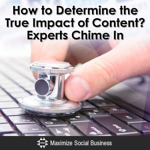 How to Determine the True Impact of Content? Experts Chime In Content Marketing  How-to-Determine-the-True-Impact-of-Content-Experts-Chime-In-V3