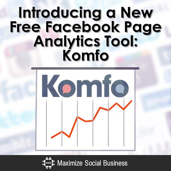 Introducing a New Free Facebook Page Analytics Tool: Komfo Facebook Social Media Tools  Introducing-a-New-Free-Facebook-Page-Analytics-Tool-Komfo-V3