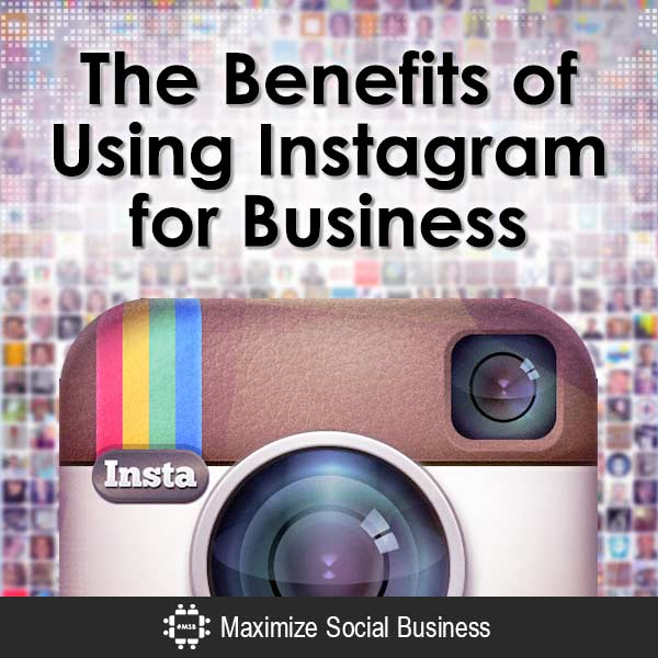 The Benefits of Using Instagram for Business Instagram  The-Benefits-of-Using-Instagram-for-Business-V1