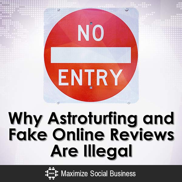 Why-Astroturfing-and-Fake-Online-Reviews-Are-Illegal-V1