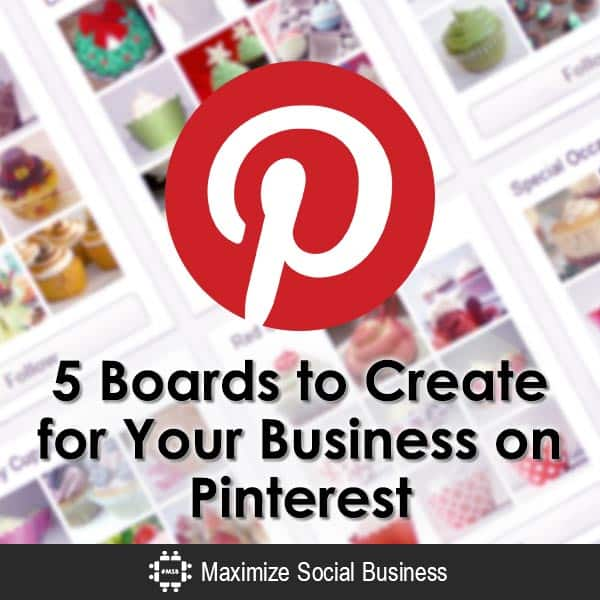 5 Boards to Create for Your Business on Pinterest Pinterest  5-Boards-to-Create-for-Your-Business-on-Pinterest-600x600-V3