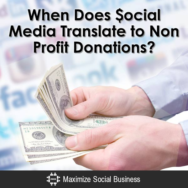 When Does $ocial Media Translate to Non Profit Donations? Social Media and Nonprofits  When-Does-ocial-Media-Translate-to-Non-Profit-Donations-600x600-V32