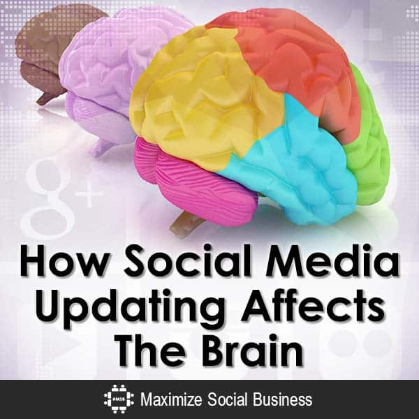 How Social Media Updating Affects The Brain Social Media Psychology  How-Social-Media-Updating-Affects-The-Brain-V2