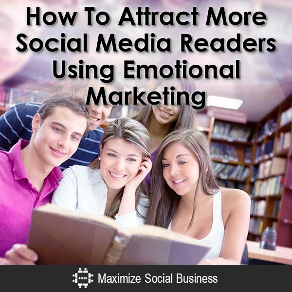 How To Attract More Social Media Readers Using Emotional Marketing Social Media Psychology  How-To-Attract-More-Social-Media-Readers-Using-Emotional-Marketing-V3