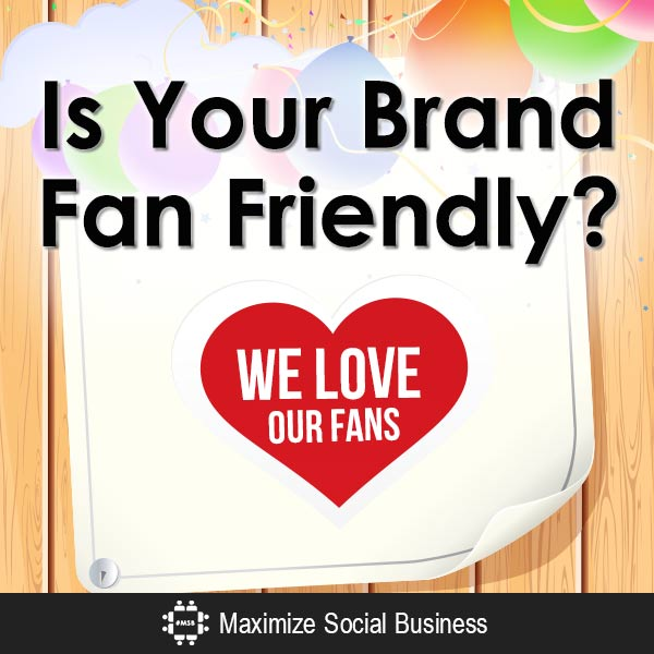 Is Your Brand Fan Friendly? Blogger Outreach  The-Brand-Fan-Friendly-Challenge-b-V1