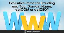 Executive Personal Branding and Your Domain Name: dotCOM or dotCEO?