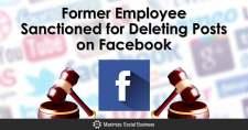 Former Employee Sanctioned for Deleting Posts on Facebook