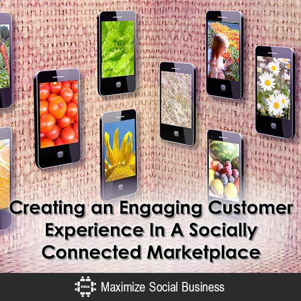 Creating-an-Engaging-Customer-Experience-In-A-Socially-Connected-Marketplace-600x600-V3