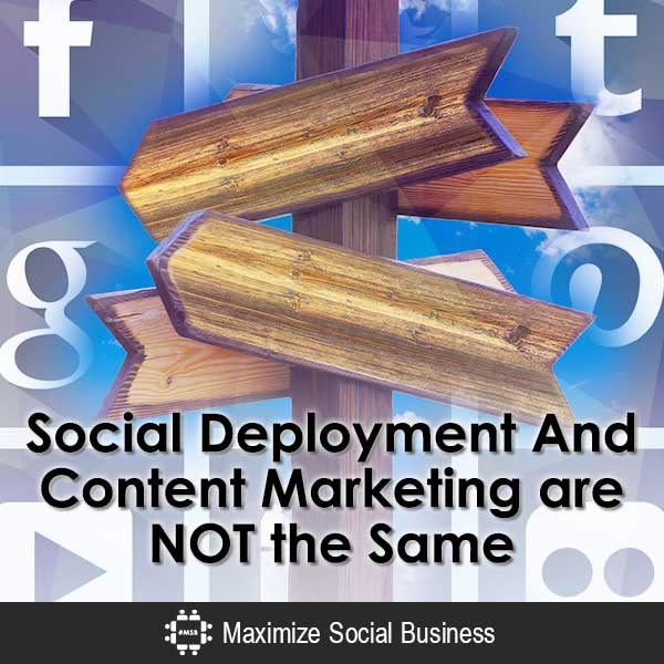 Social-Deployment-And-Content-Marketing-are-NOT-the-Same-600x600-V2
