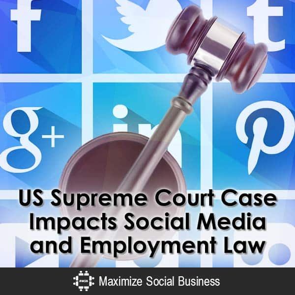 US-Supreme-Court-Case-Impacts-Social-Media-and-Employment-Law-600x600-V1