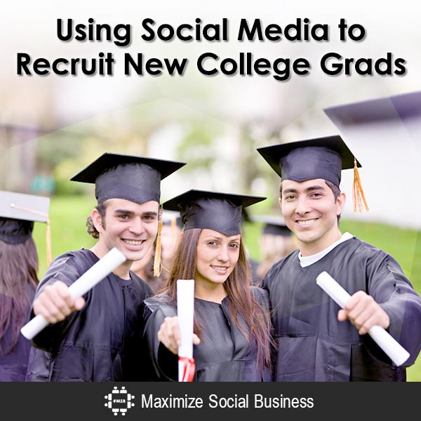 Using Social Media to Recruit New College Grads Social Recruiting  Using-Social-Media-to-Recruit-New-College-Grads-600x600-V2