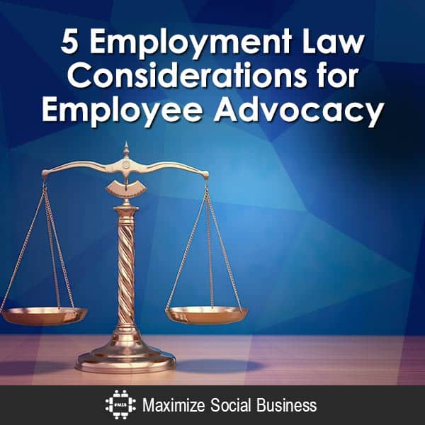 5 Employment Law Considerations for Employee Advocacy Social Media and Employment Law  5-Employment-Law-Considerations-for-Employee-Advocacy-600x600-V3