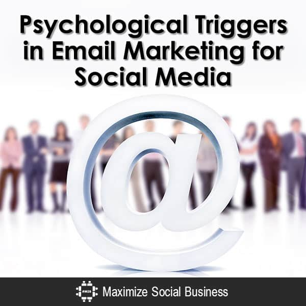 Psychological Triggers in Email Marketing for Social Media Social Media Psychology  Psychological-Triggers-in-Email-Marketing-for-Social-Media-600x600-V3