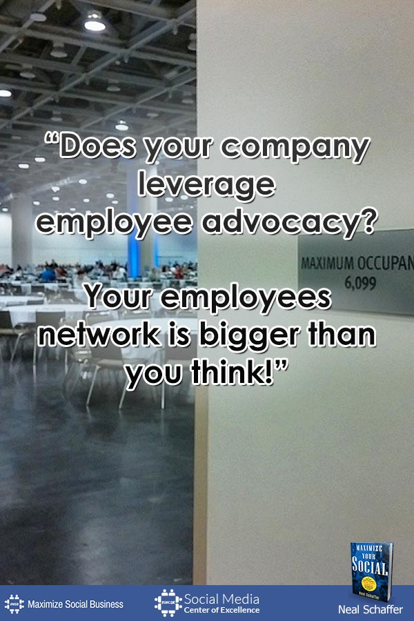 """""""Does Your Company Leverage Employee Advocacy? Your Employees Network is Bigger Than You Think!"""" ~ @NealSchaffer #quotes #socialmedia #socialmediaquotes"""