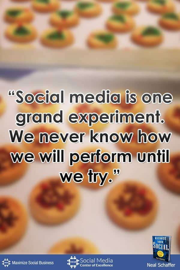 """""""Social Media is One Grand Experiment. We Never Know How We Will Perform Until We Try."""" ~ @NealSchaffer #quotes #socialmedia #socialmediaquotes"""