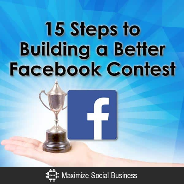 15 Steps to Building a Better Facebook Contest