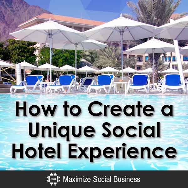 How to Create a Unique Social Hotel Experience Social Media for Hospitality  How-to-Create-a-Unique-Social-Hotel-Experience-V3