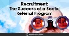 Recruitment : The Success of a Social Referral Program