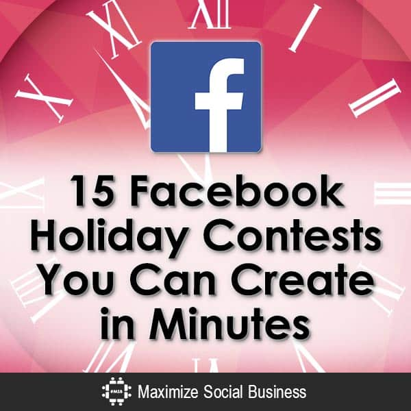 15 Facebook Holiday Contests You Can Create in Minutes