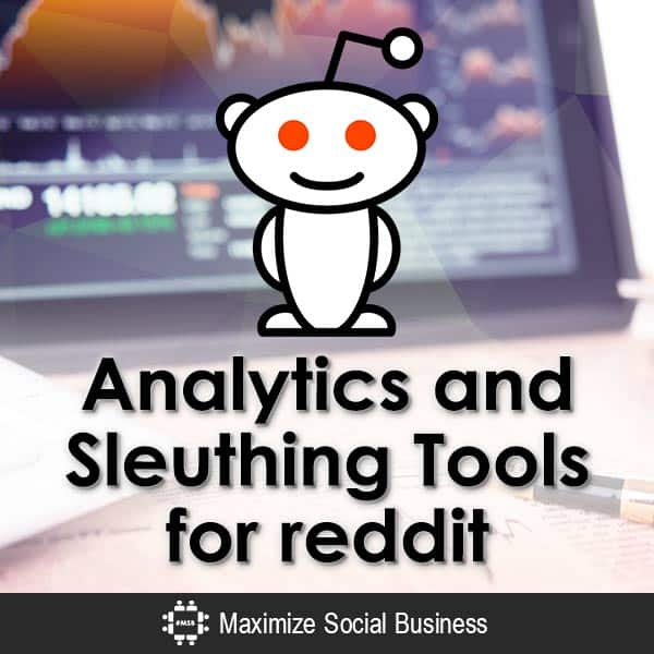 Analytics and Sleuthing Tools for reddit Reddit  Analytics-and-Sleuthing-Tools-for-reddit-V1