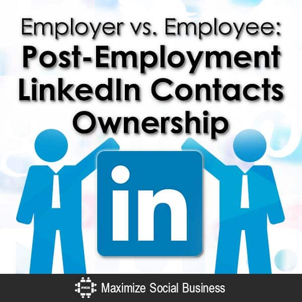 Employer vs. Employee: Ownership of LinkedIn Contacts