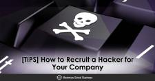 [TIPS] How to Recruit a Hacker for Your Company