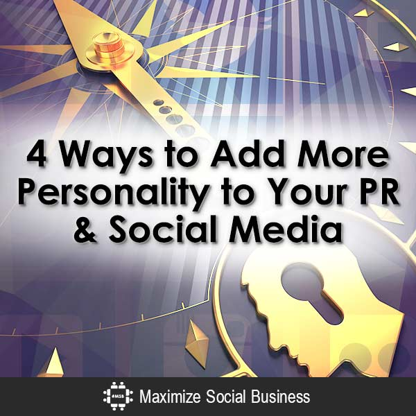 4 Ways to Add More Personality to Your PR & Social Media