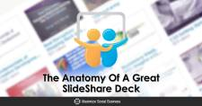 The Anatomy Of A Great SlideShare Deck
