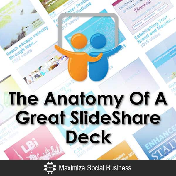 The Anatomy Of A Great SlideShare Deck SlideShare  The-Anatomy-Of-A-Great-SlideShare-Deck-V3