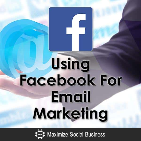 Using Facebook For Email Marketing Email Marketing  Using-Facebook-For-Email-Marketing-V1