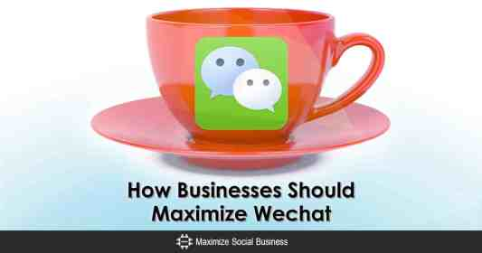 How-Businesses-Should-Maximize-Wechat-1200x630-V3