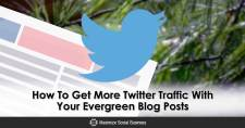 Get More Twitter Traffic With Your Evergreen Blog Posts