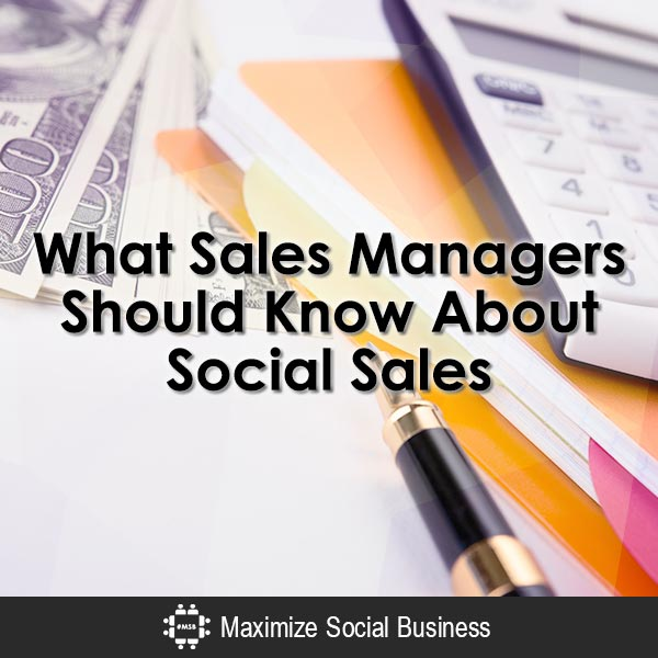 What Sales Managers Should Know About Social Sales Social Selling  What-Sales-Managers-Should-Know-About-Social-Sales-600x600-V2