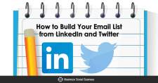How to Build Your Email List from LinkedIn and Twitter