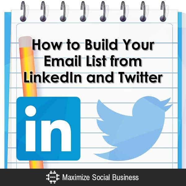 How to Build Your Email List from LinkedIn and Twitter Email Marketing  How-to-Build-Your-Email-List-from-LinkedIn-and-Twitter-600x600-V2