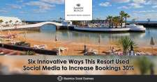 Six Innovative Ways This Resort Used Social Media to Increase Bookings 30%