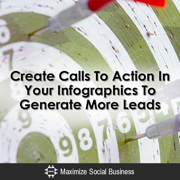 Use Calls To Action In Your Infographics To Generate Leads Infographics  Create-Calls-To-Action-In-Your-Infographics-To-Generate-More-Leads-600x600-V3