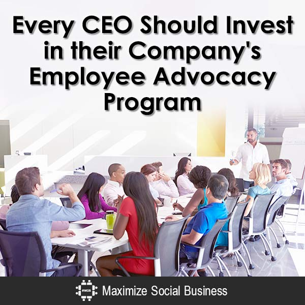 Every CEO Should Invest in their Company's Employee Advocacy Program