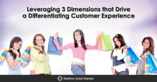 Leveraging 3 Dimensions that Drive a Differentiating Customer Experience