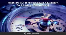 What's the ROI of Employee Advocacy? Social Selling.