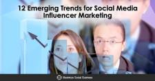 12 Emerging Trends for Social Media Influencer Marketing